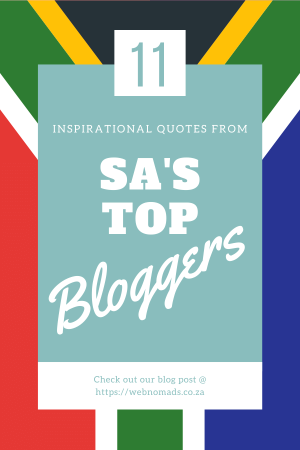 10 Inspirational quotes from South Africa's top bloggers.