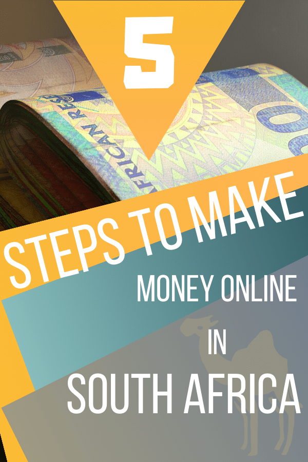 We are going to focus on 5 steps to make money online in South Africa.